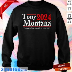 Tony Montana 2024 I Always Tell The Truth Even When I Lie Sweater