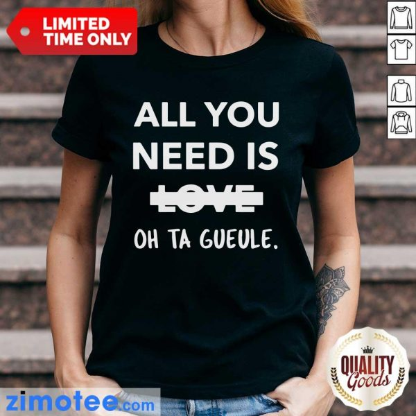 Top All You Need Is Love Oh Ta Guele Ladies Tee