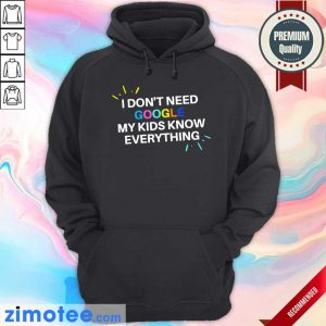 Top I Don't Need Google My Kid Knows Everything Hoodie