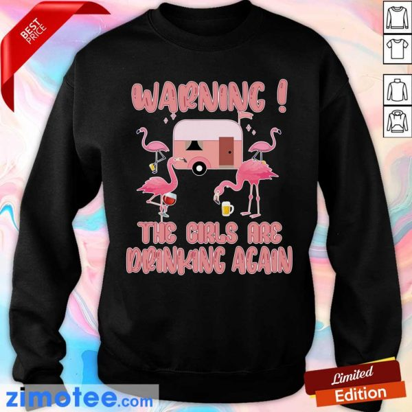 Warning The Girls Are Drinking Again Flamigo Camping Sweater