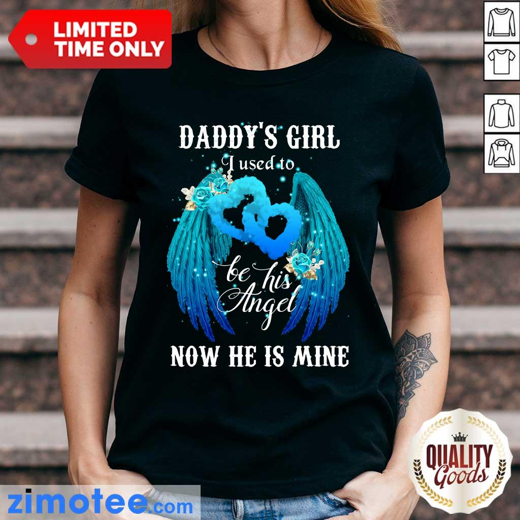 Wing Daddys Girl Used To Be Angel Now He Mine Ladies Tee