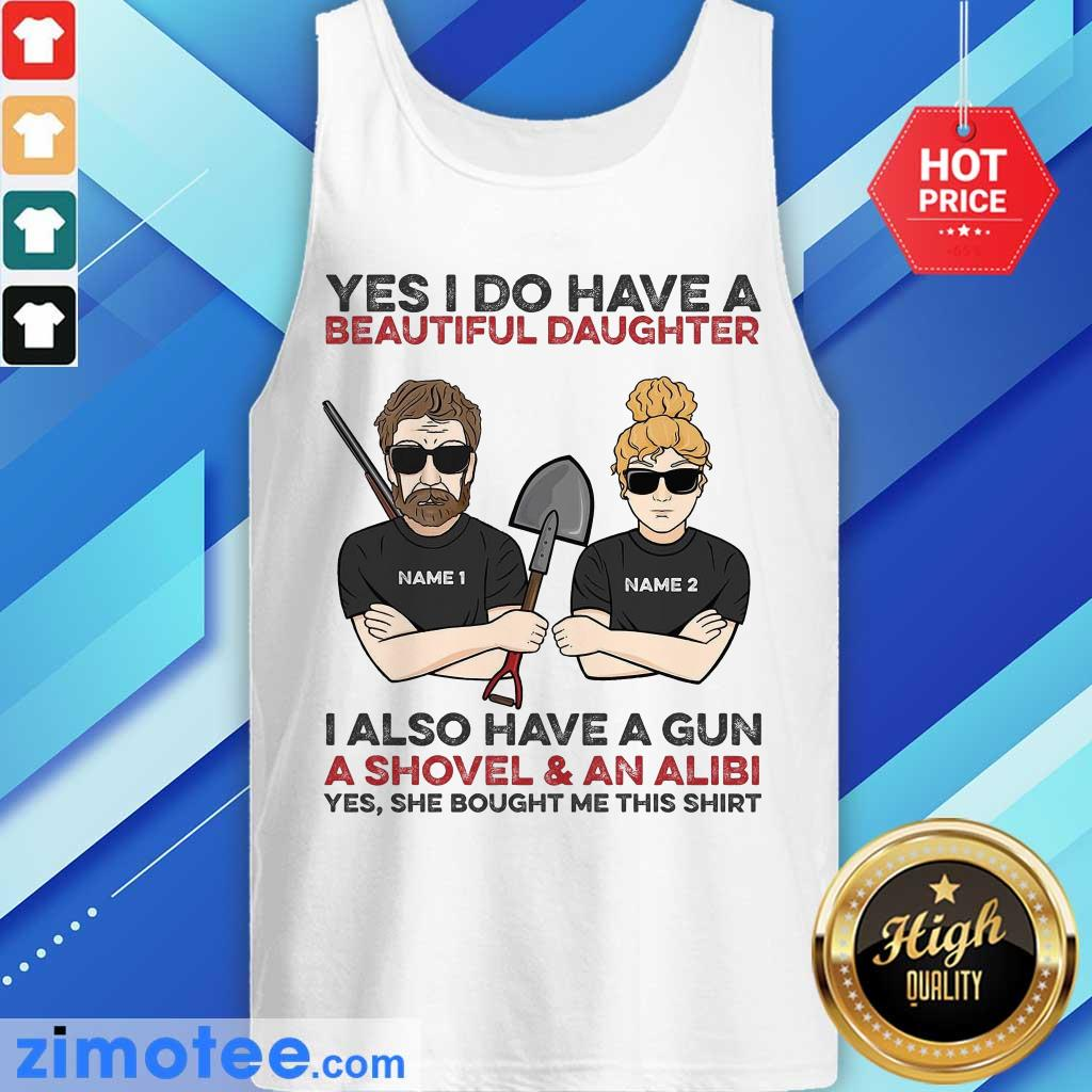 Yes I Do Have A Beautiful Daughter Tank Top
