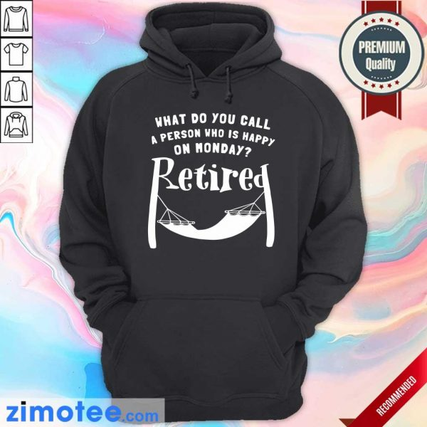 A Person Who Is Happy On Monday Retired Hoodie