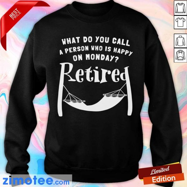 A Person Who Is Happy On Monday Retired Sweater