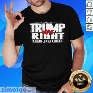 American Flag Trump Was Right About Everything Shirt