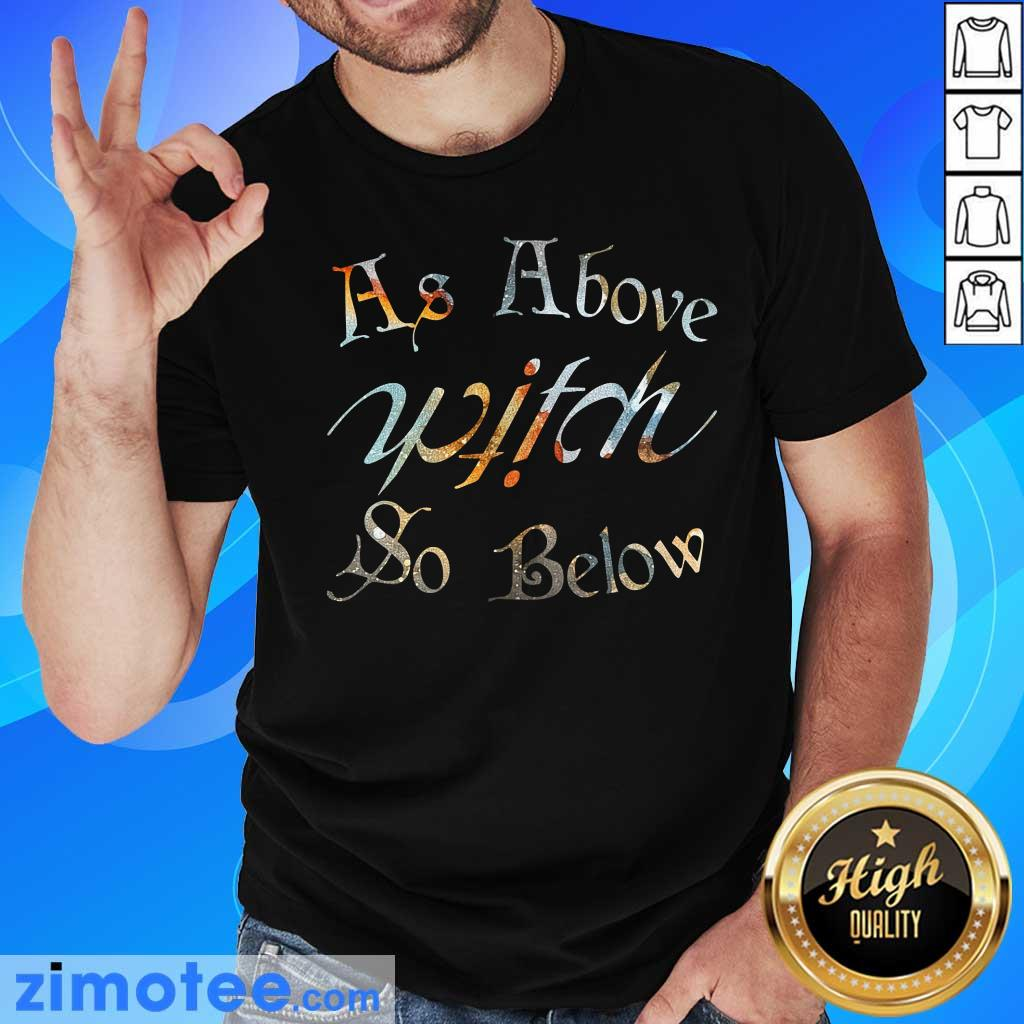 As Above Witch So Below Shirt