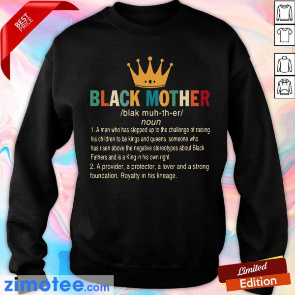 Crown Black Mother A Provider A Protector A Lover And A Strong Foundation Sweatshirt