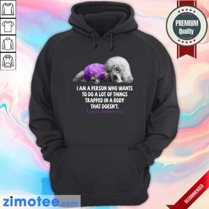 Dog Lupus Awareness I Am A Person Who Wants To Do A Lot Of Things Trapped In A Body Hoodie