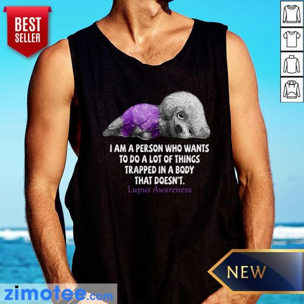Dog Lupus Awareness I Am A Person Who Wants To Do A Lot Of Things Trapped In A Body Tank Top