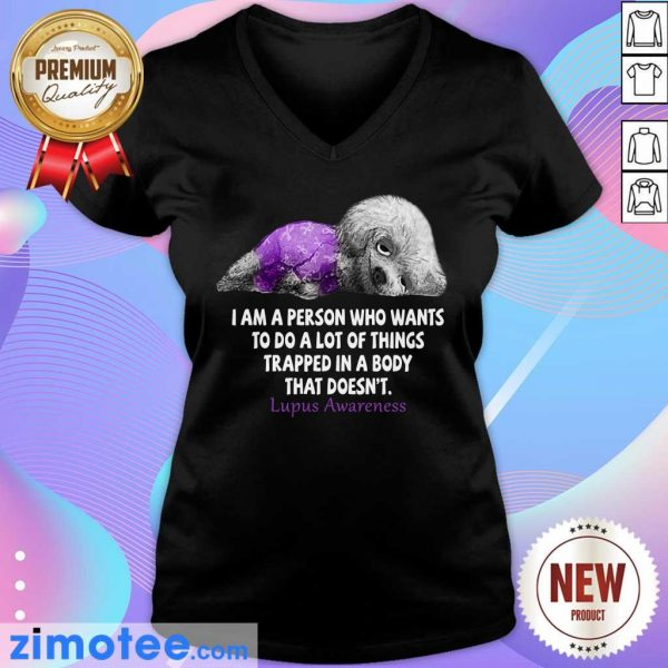 Dog Lupus Awareness I Am A Person Who Wants To Do A Lot Of Things Trapped In A Body V-neck