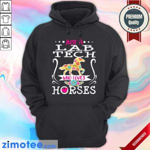 Horse Just A Lab Tech Who Loves Horses Hoodie