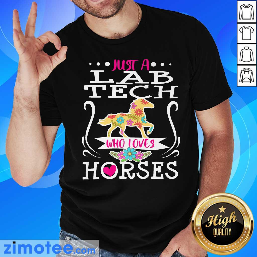Horse Just A Lab Tech Who Loves Horses Shirt