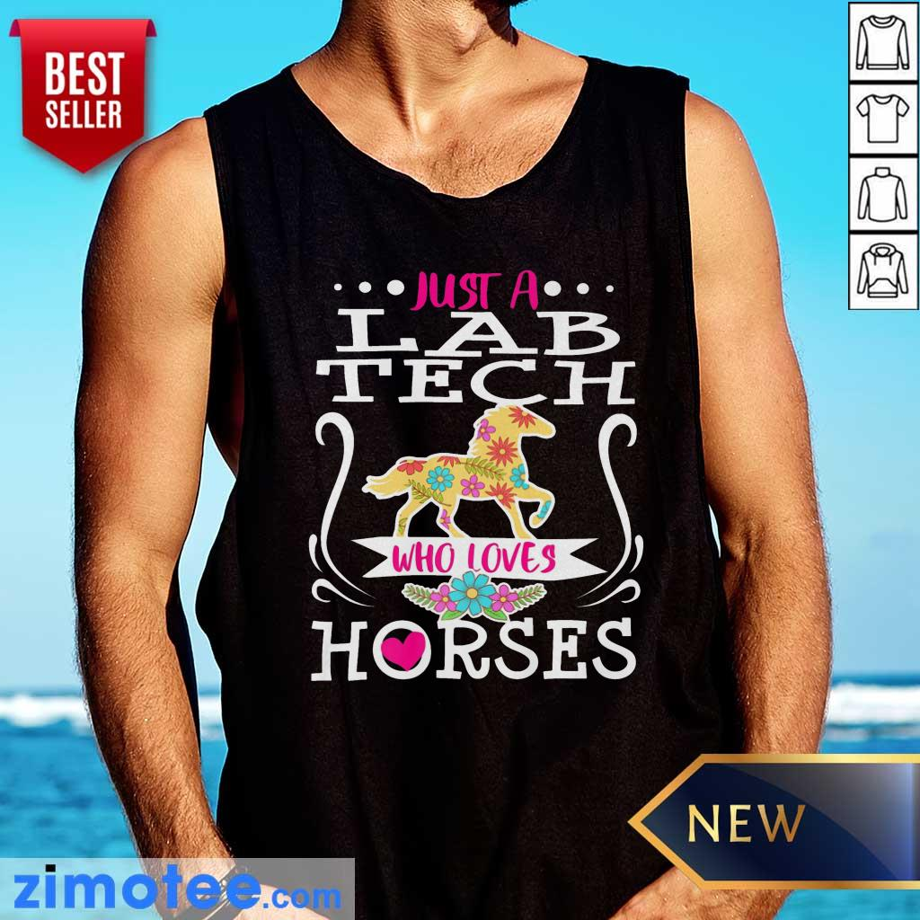Horse Just A Lab Tech Who Loves Horses Tank Top