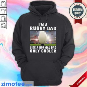 I'm A Rugby Dad Like A Normal Dad Only Cooler Hoodie