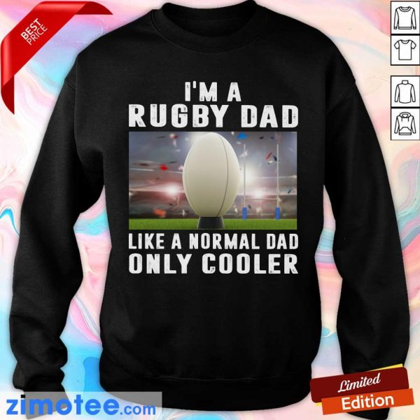 I'm A Rugby Dad Like A Normal Dad Only Cooler Sweater