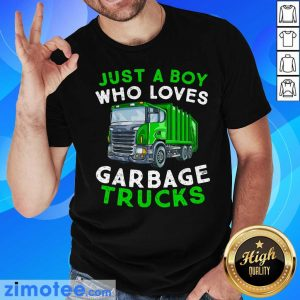 Just A Boy Who Loves Garbage Trucks Shirt
