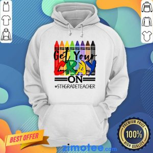 Pencolor Get Your Cray On 5th Grade Teacher Hoodie