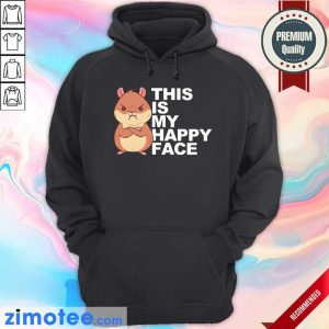 This Is My Happy Face Dwarf Hamster Hoodie