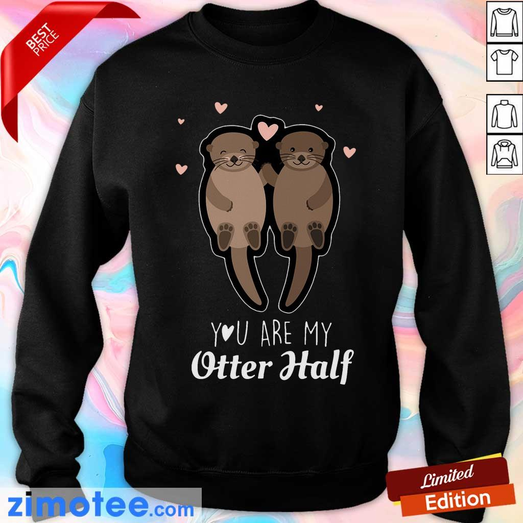 You Are My Otter Half Sweater