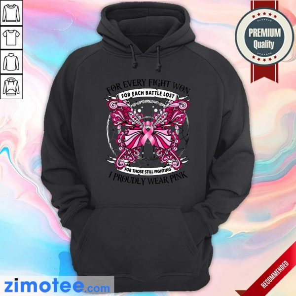 For Every Fight Won For Each Battle Lost I Proudly Wear Pink Butterfly Hoodie