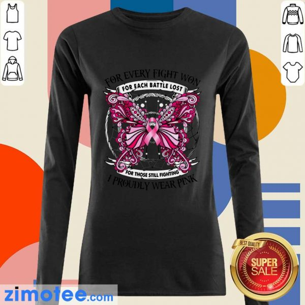 For Every Fight Won For Each Battle Lost I Proudly Wear Pink Butterfly Long-sleeved