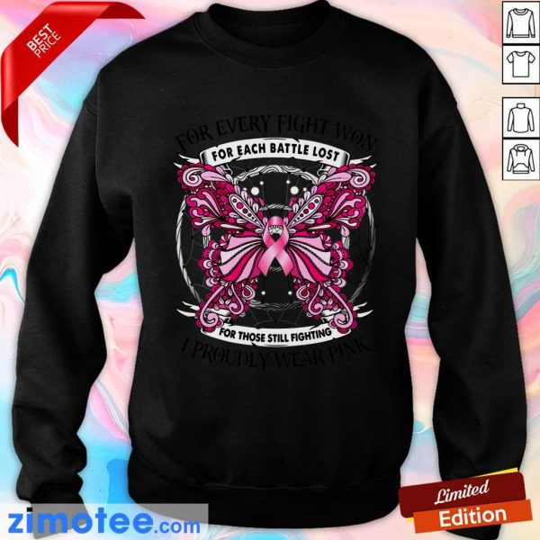For Every Fight Won For Each Battle Lost I Proudly Wear Pink Butterfly Sweater