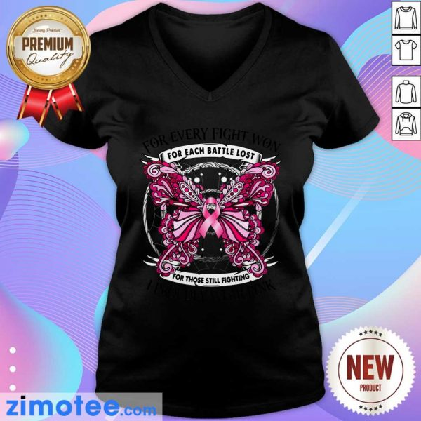 For Every Fight Won For Each Battle Lost I Proudly Wear Pink Butterfly V-neck
